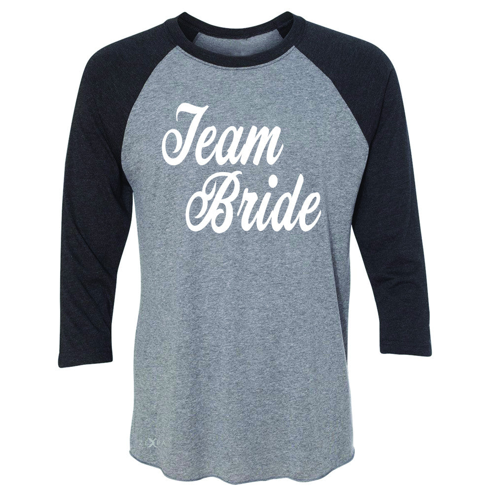 Team Bride - Friends and Family of Bride 3/4 Sleevee Raglan Tee Wedding Tee - Zexpa Apparel - 1