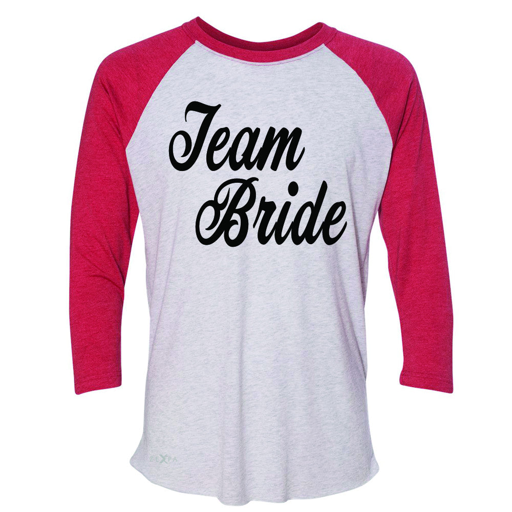 Team Bride - Friends and Family of Bride 3/4 Sleevee Raglan Tee Wedding Tee - Zexpa Apparel - 2
