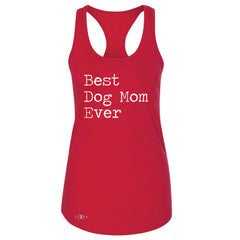 Best Dog Mom Ever - Pet Lover Women's Racerback Mother's Day Gift Sleeveless - Zexpa Apparel Halloween Christmas Shirts
