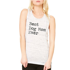Best Dog Mom Ever - Pet Lover Women's Muscle Tee Mother's Day Gift Sleeveless - Zexpa Apparel Halloween Christmas Shirts
