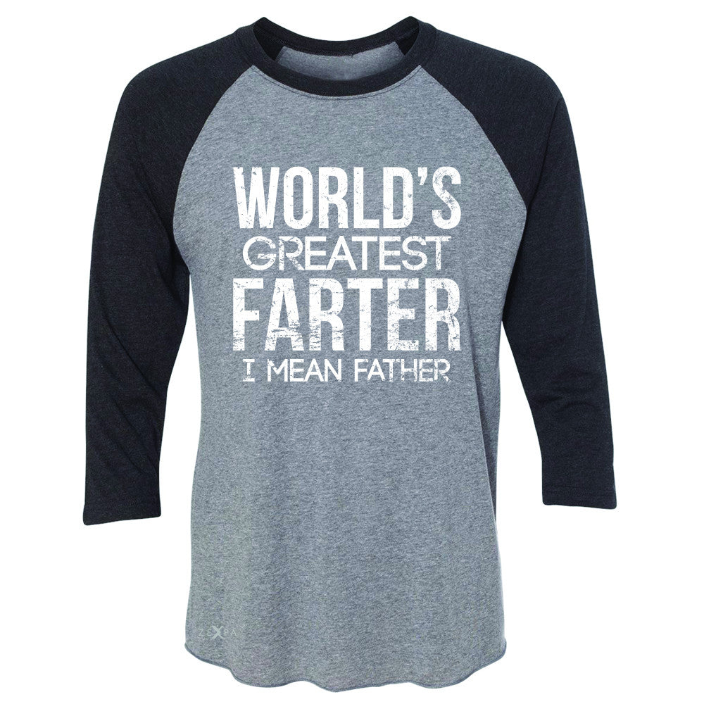 World's Best Farter I Mean Father D 3/4 Sleevee Raglan Tee Father's Day Tee - Zexpa Apparel - 1