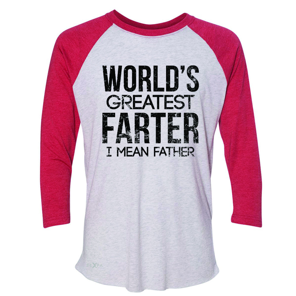 World's Best Farter I Mean Father D 3/4 Sleevee Raglan Tee Father's Day Tee - Zexpa Apparel - 2