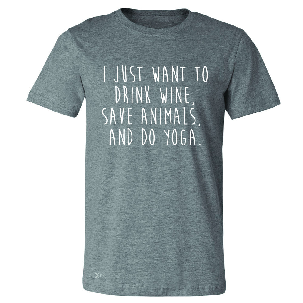 I Just Want To Drink Wine Save Animals Do Yoga Men's T-shirt   Tee - Zexpa Apparel - 3