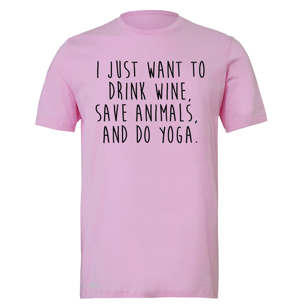 I Just Want To Drink Wine Save Animals Do Yoga Men's T-shirt   Tee - Zexpa Apparel - 4