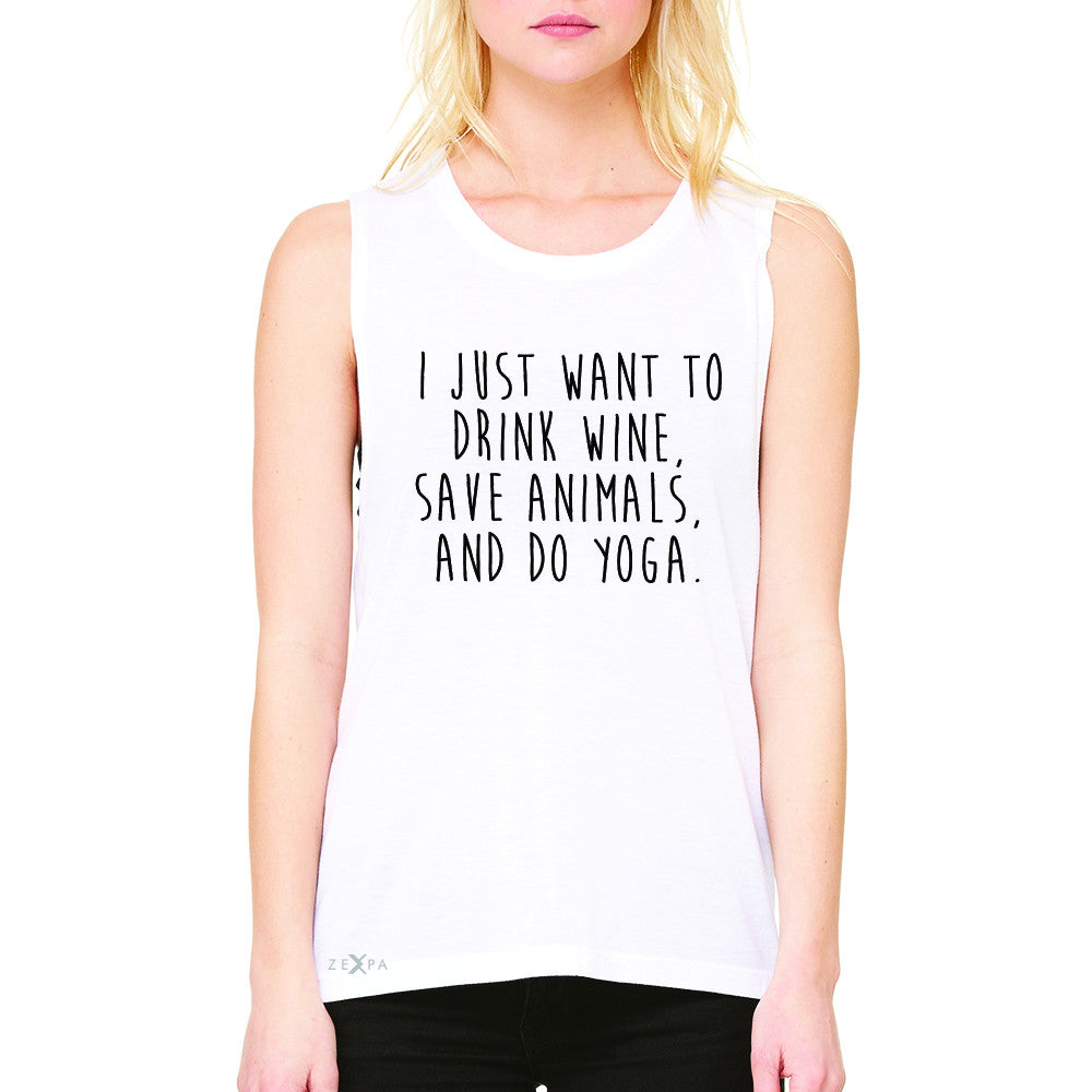 I Just Want To Drink Wine Save Animals Do Yoga Women's Muscle Tee   Sleeveless - Zexpa Apparel - 6