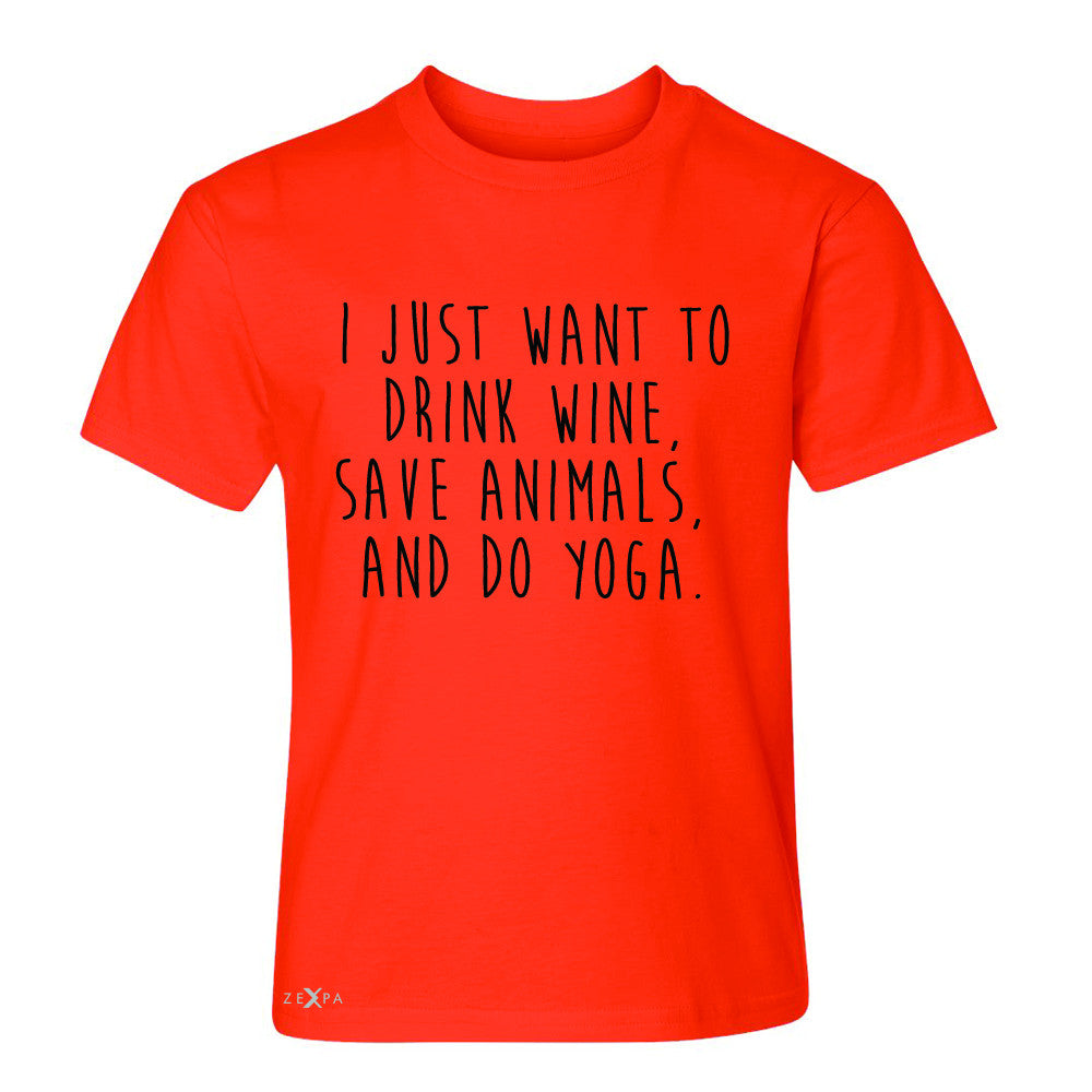 I Just Want To Drink Wine Save Animals Do Yoga Youth T-shirt   Tee - Zexpa Apparel - 2
