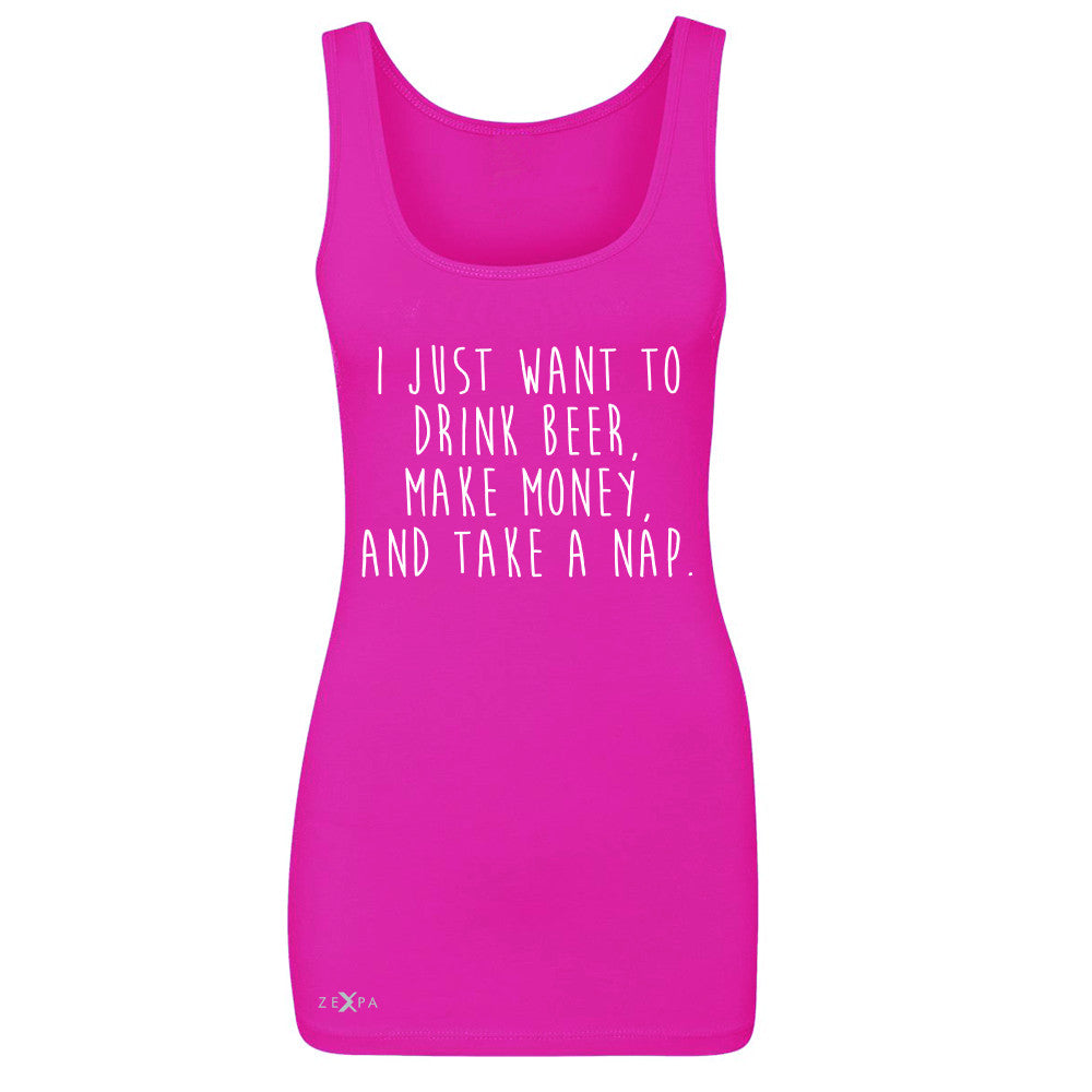 I Just Want To Beer Make Money Take A Nap Women's Tank Top   Sleeveless - Zexpa Apparel