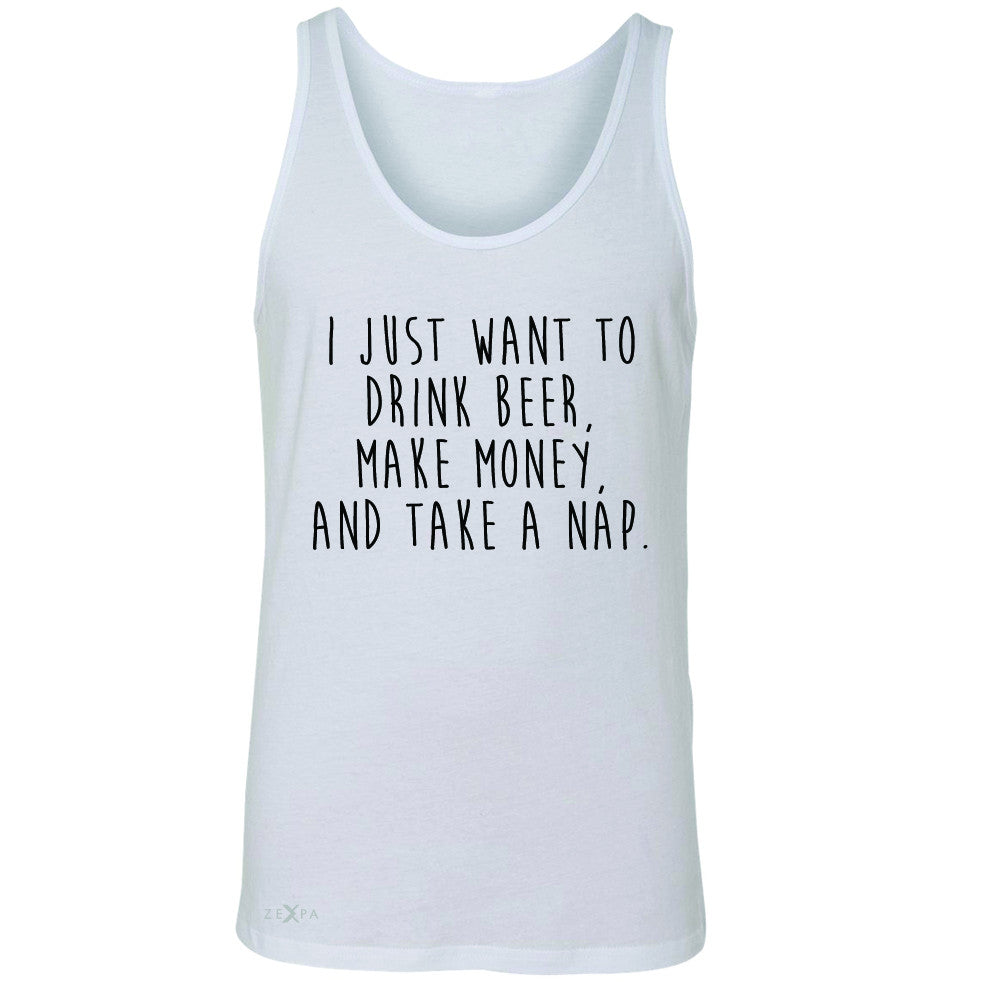I Just Want To Beer Make Money Take A Nap Men's Jersey Tank   Sleeveless - Zexpa Apparel