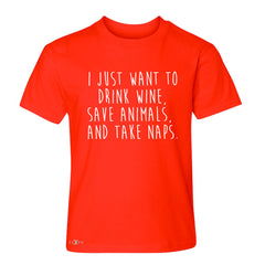 I Just Want To Drink Wine Save Animals and Nap Youth T-shirt   Tee - Zexpa Apparel