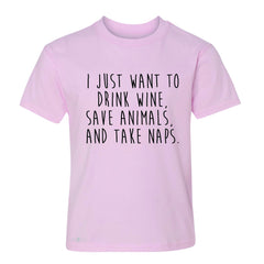 I Just Want To Drink Wine Save Animals and Nap Youth T-shirt   Tee - Zexpa Apparel - 3