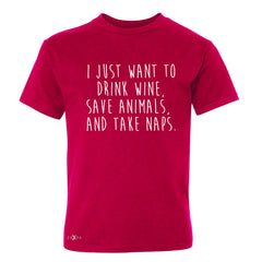 I Just Want To Drink Wine Save Animals and Nap Youth T-shirt   Tee - Zexpa Apparel - 4