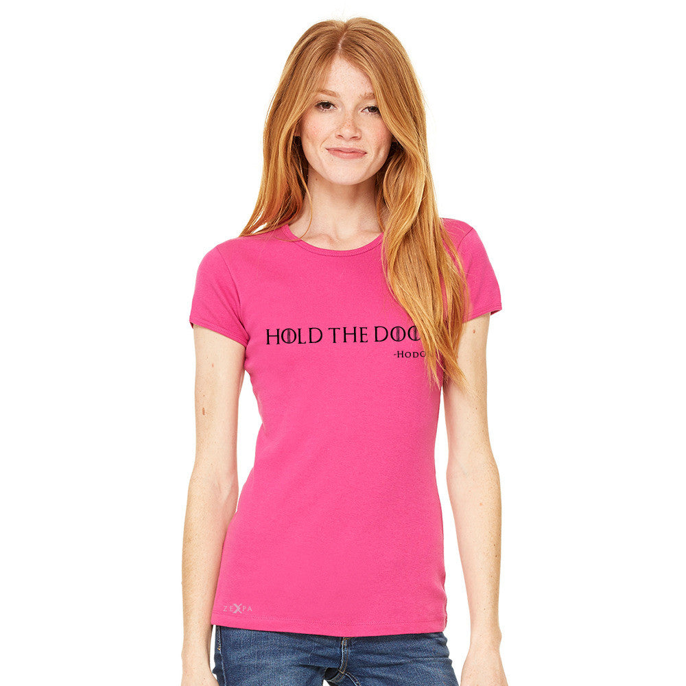 Hold The Door, Hodor  Women's T-shirt GOT Tee - zexpaapparel - 4
