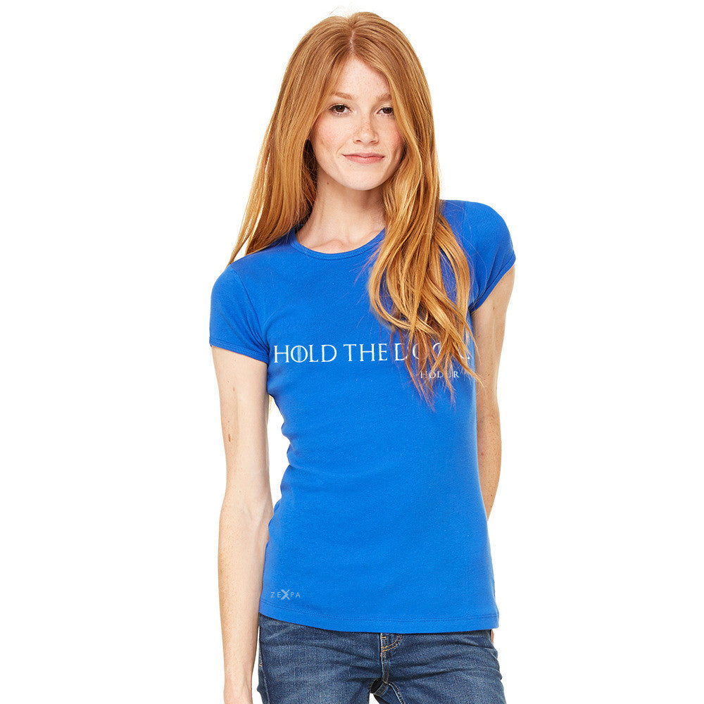 Hold The Door, Hodor  Women's T-shirt GOT Tee - zexpaapparel - 8