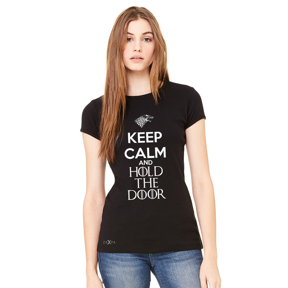 Keep Calm and Hold The Door - Hodor  Women's T-shirt GOT Tee - Zexpa Apparel
