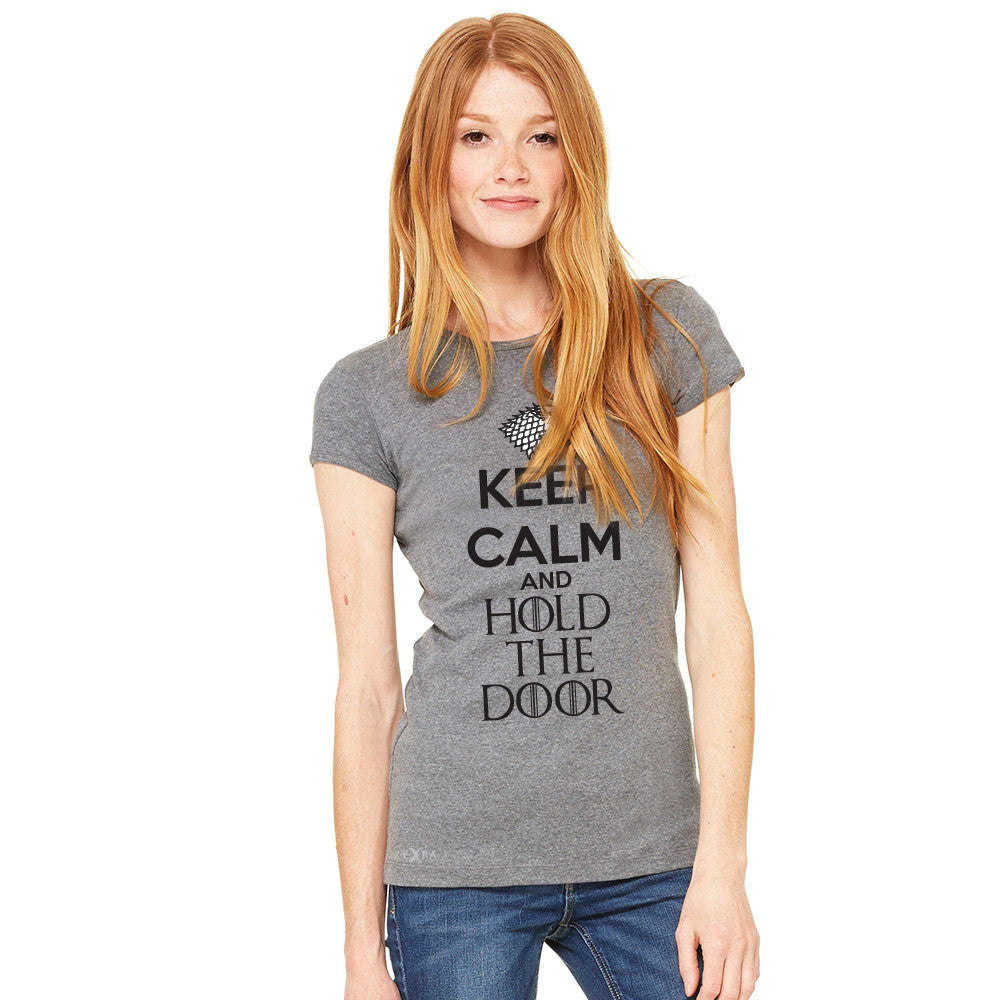 Keep Calm and Hold The Door - Hodor  Women's T-shirt GOT Tee - zexpaapparel - 3