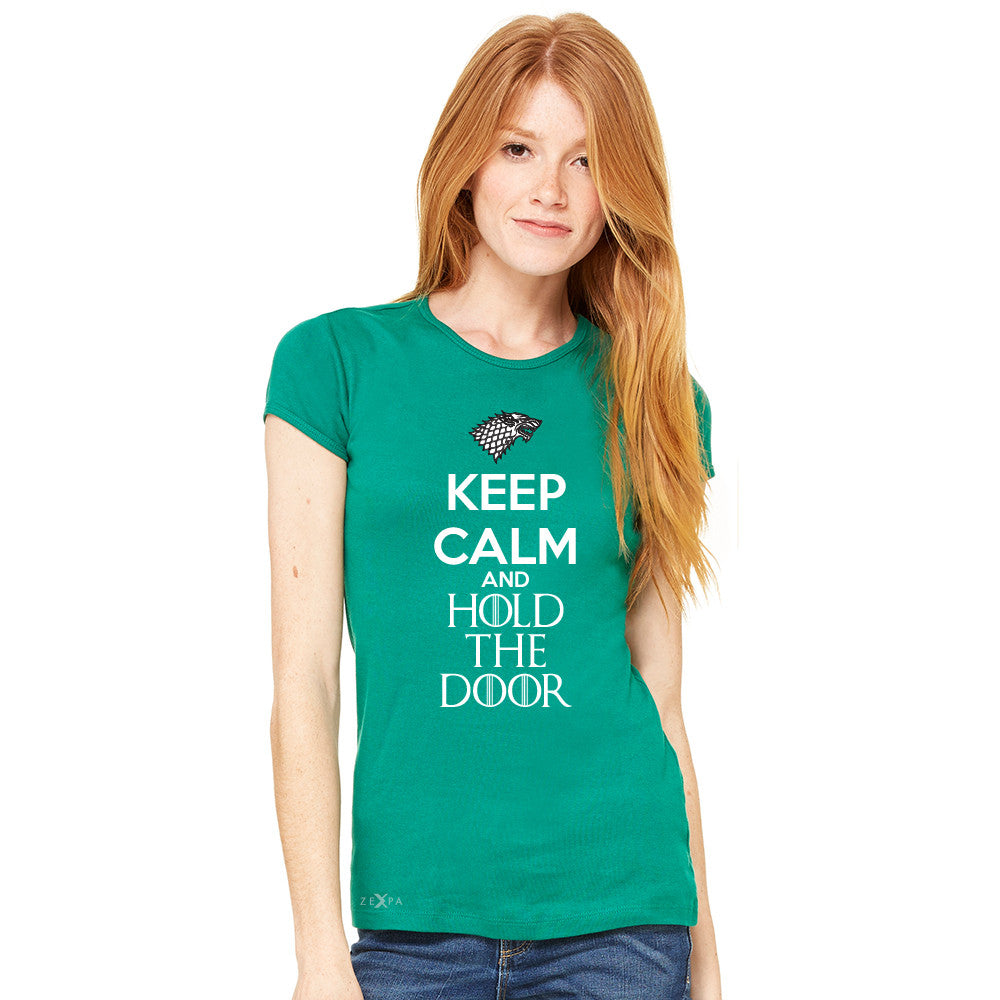 Keep Calm and Hold The Door - Hodor  Women's T-shirt GOT Tee - zexpaapparel - 5