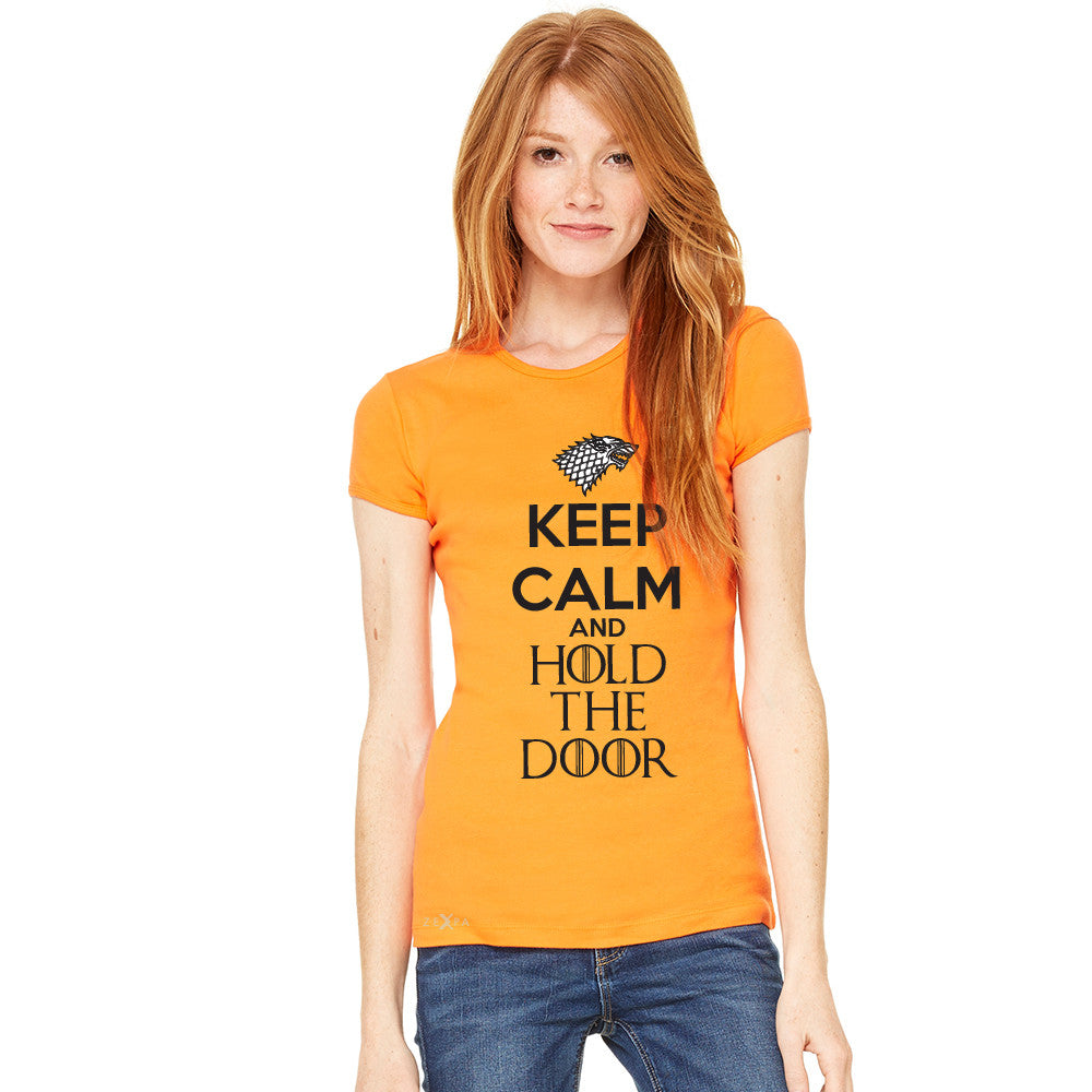 Keep Calm and Hold The Door - Hodor  Women's T-shirt GOT Tee - zexpaapparel - 6
