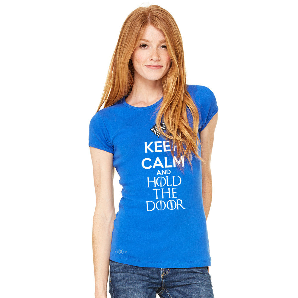 Keep Calm and Hold The Door - Hodor  Women's T-shirt GOT Tee - zexpaapparel - 8