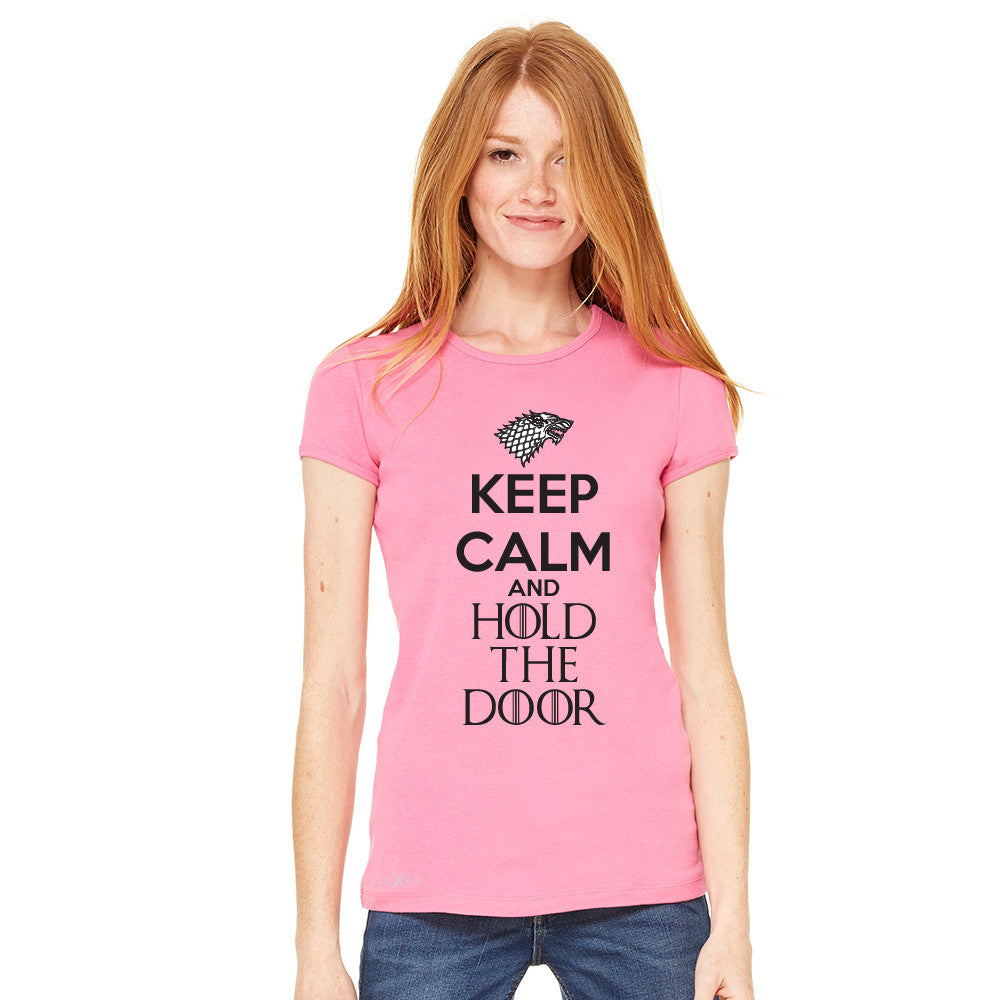 Keep Calm and Hold The Door - Hodor  Women's T-shirt GOT Tee - zexpaapparel - 9