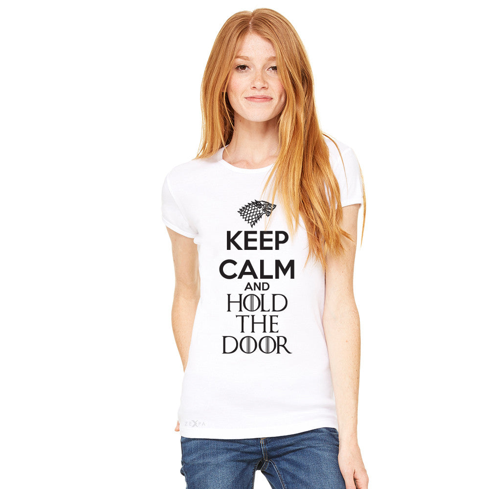 Keep Calm and Hold The Door - Hodor  Women's T-shirt GOT Tee - zexpaapparel - 10
