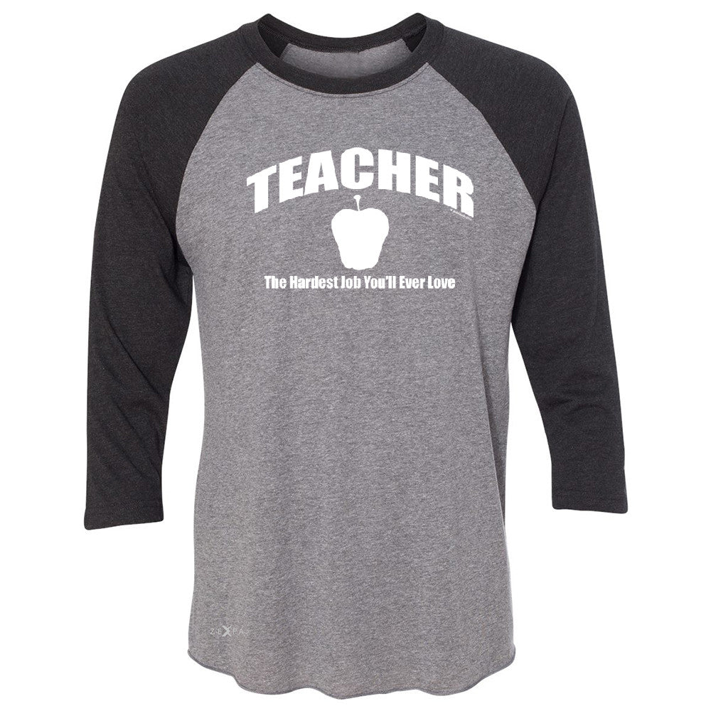 Teacher 3/4 Sleevee Raglan Tee The Hardest Job You Will Ever Love Tee - Zexpa Apparel - 1