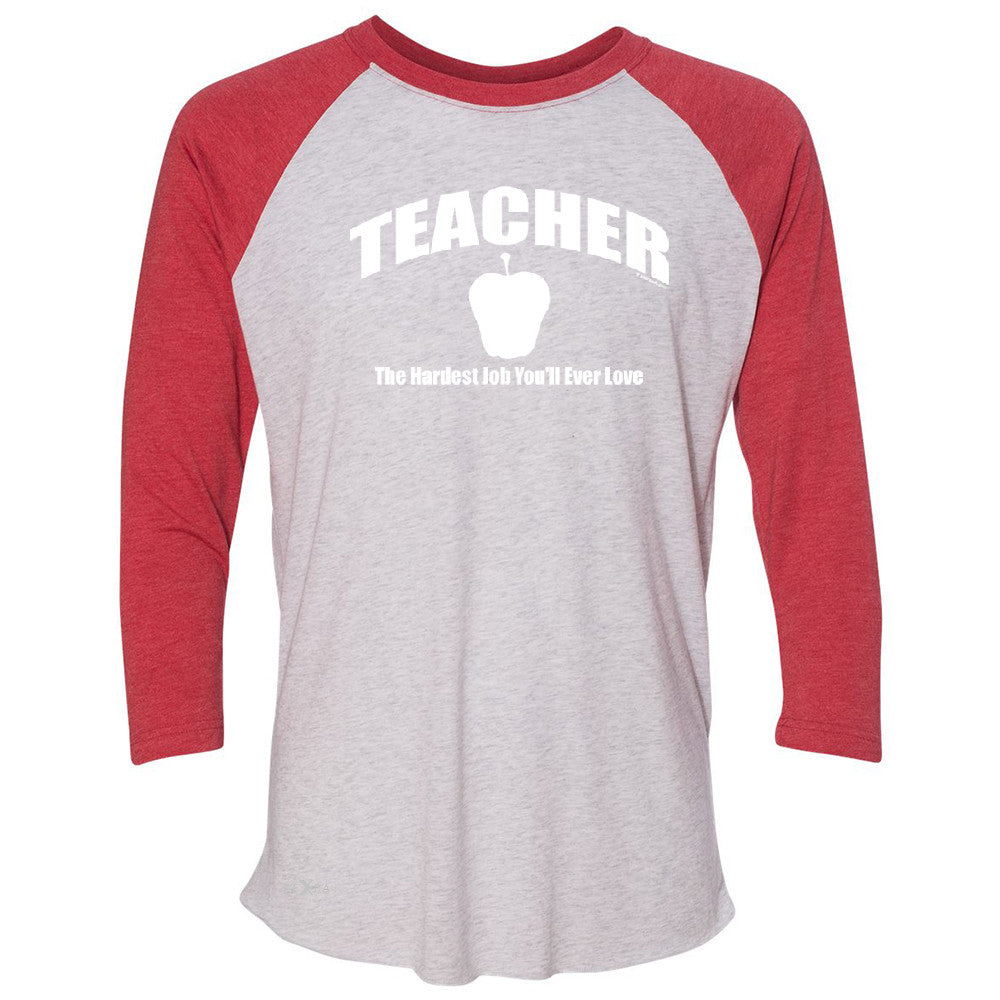 Teacher 3/4 Sleevee Raglan Tee The Hardest Job You Will Ever Love Tee - Zexpa Apparel - 2