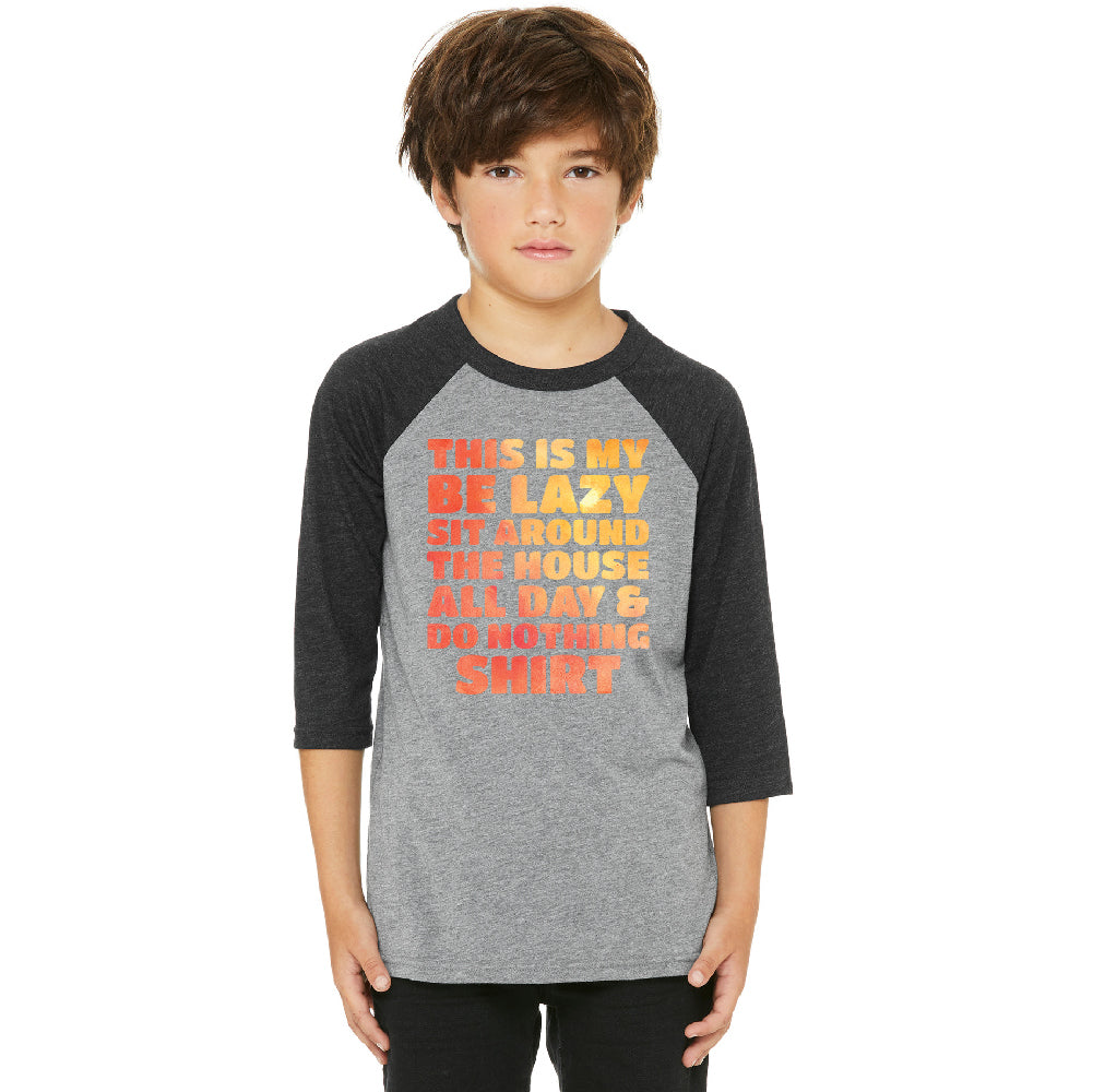 This is My Be Lazy and Do Nothing Day Youth Raglan Funny Gift Jersey