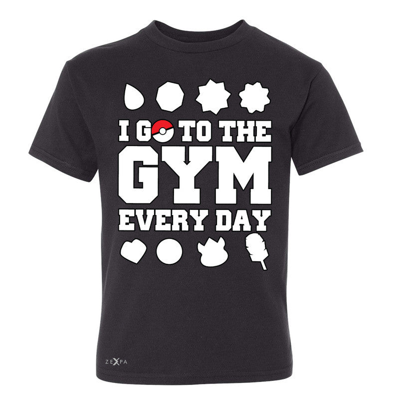 I Go To The Gym Every Day Youth T-shirt Poke Shirt Fan Tee - Zexpa Apparel - 1
