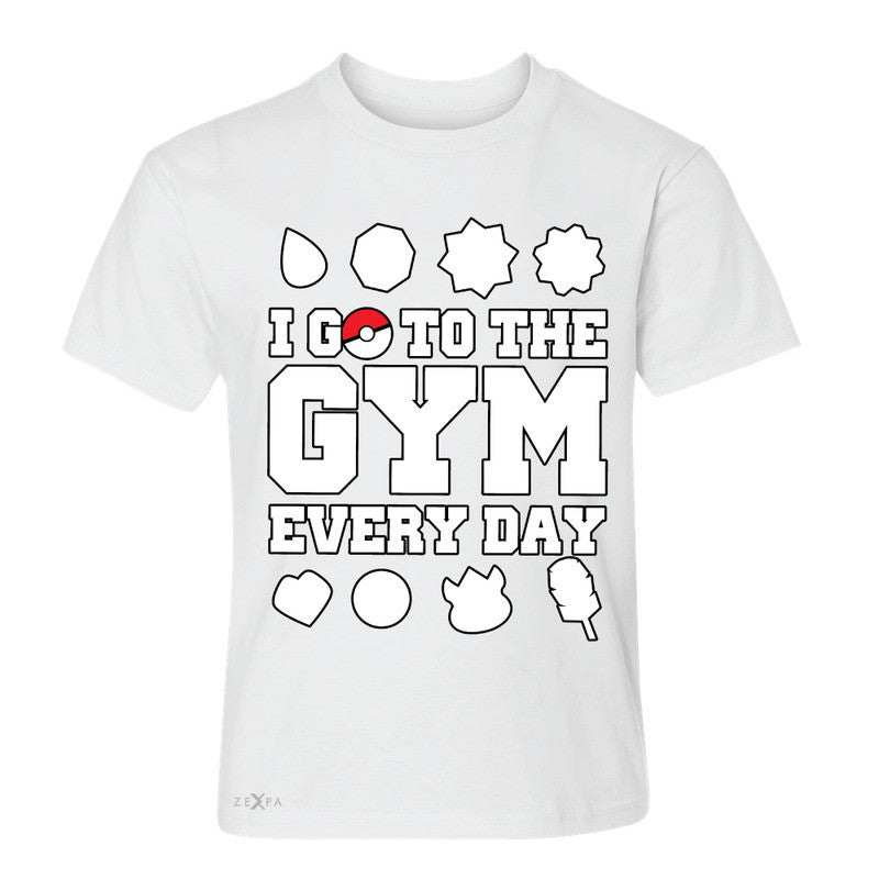 I Go To The Gym Every Day Youth T-shirt Poke Shirt Fan Tee - Zexpa Apparel - 5