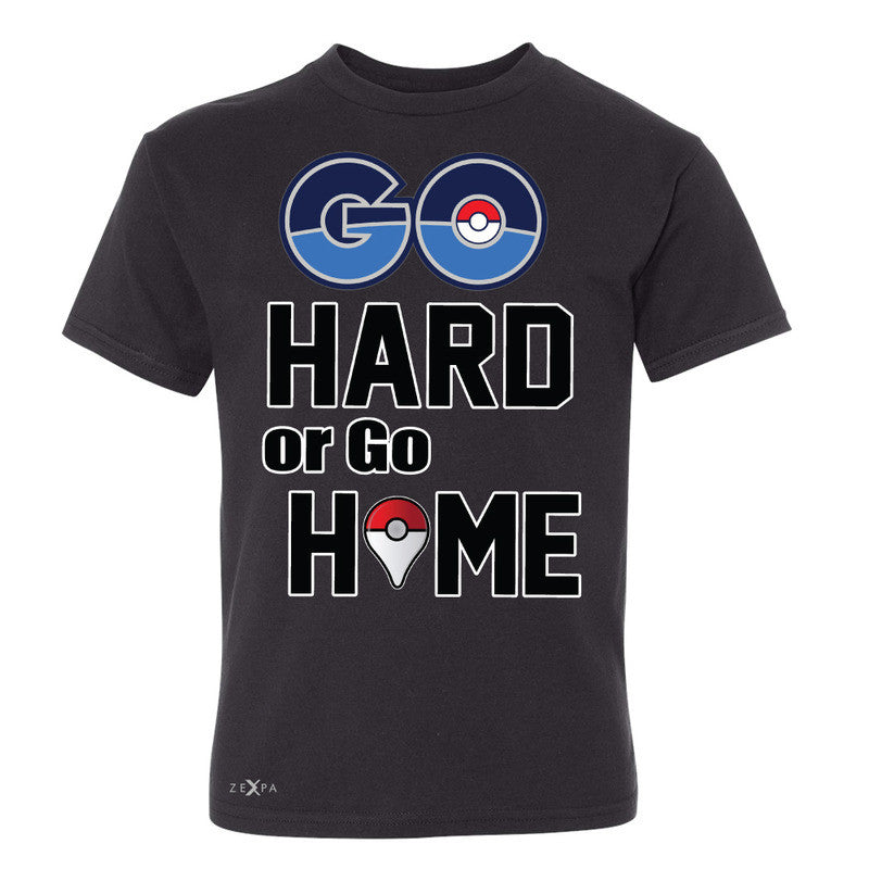 Go Hard Or Go Home Youth T-shirt Poke Shirt Fan Tee - Zexpa Apparel - 1