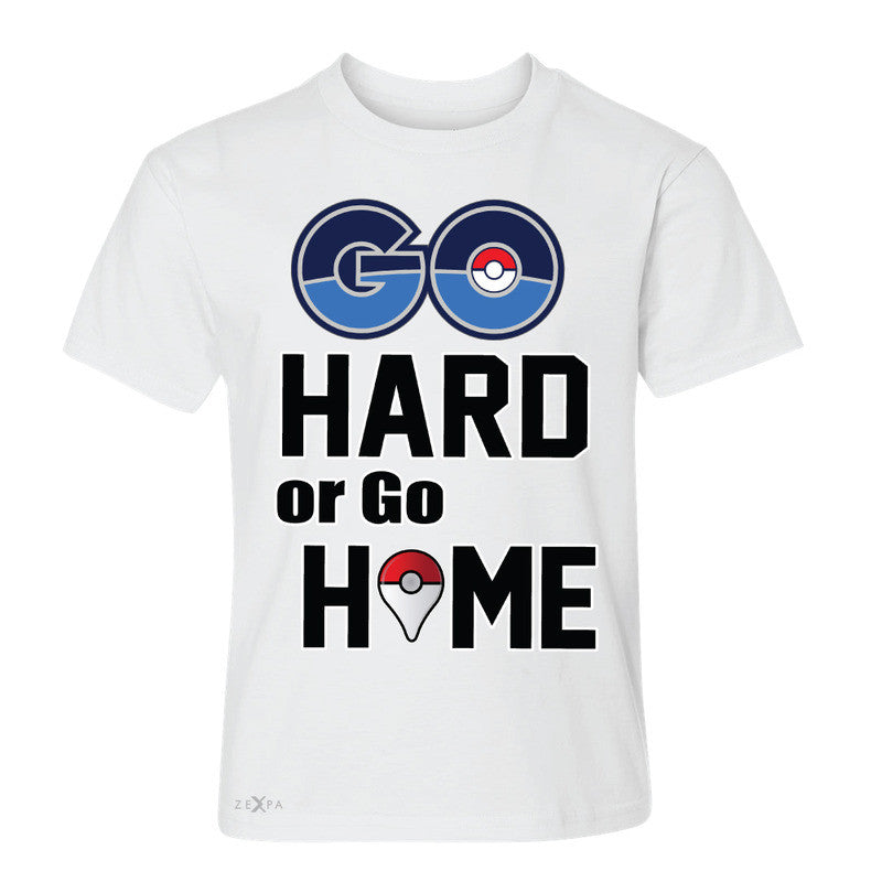 Go Hard Or Go Home Youth T-shirt Poke Shirt Fan Tee - Zexpa Apparel - 5