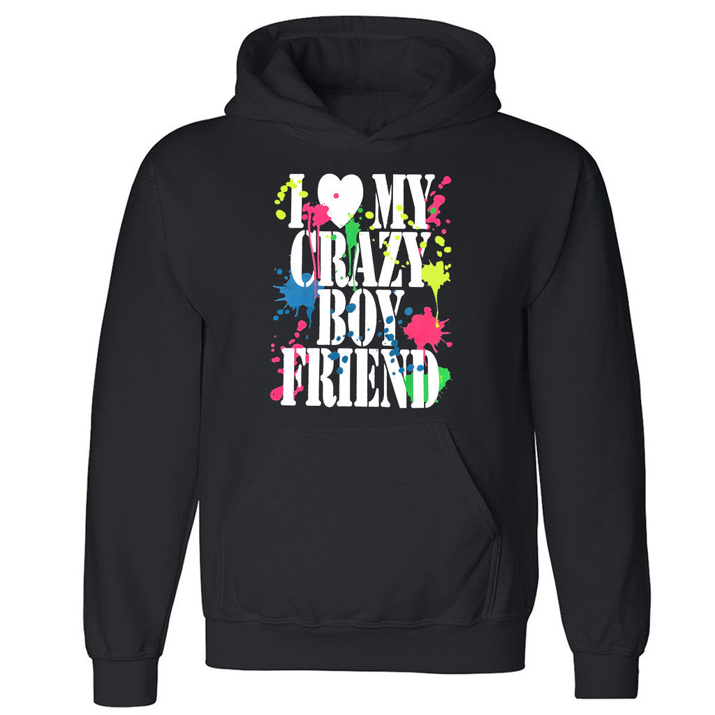 "Zexpa Apparelâ""¢I Love My Crazy Boyfriend Unisex Hoodie Paint Couple Matching Hooded Sweatshirt"