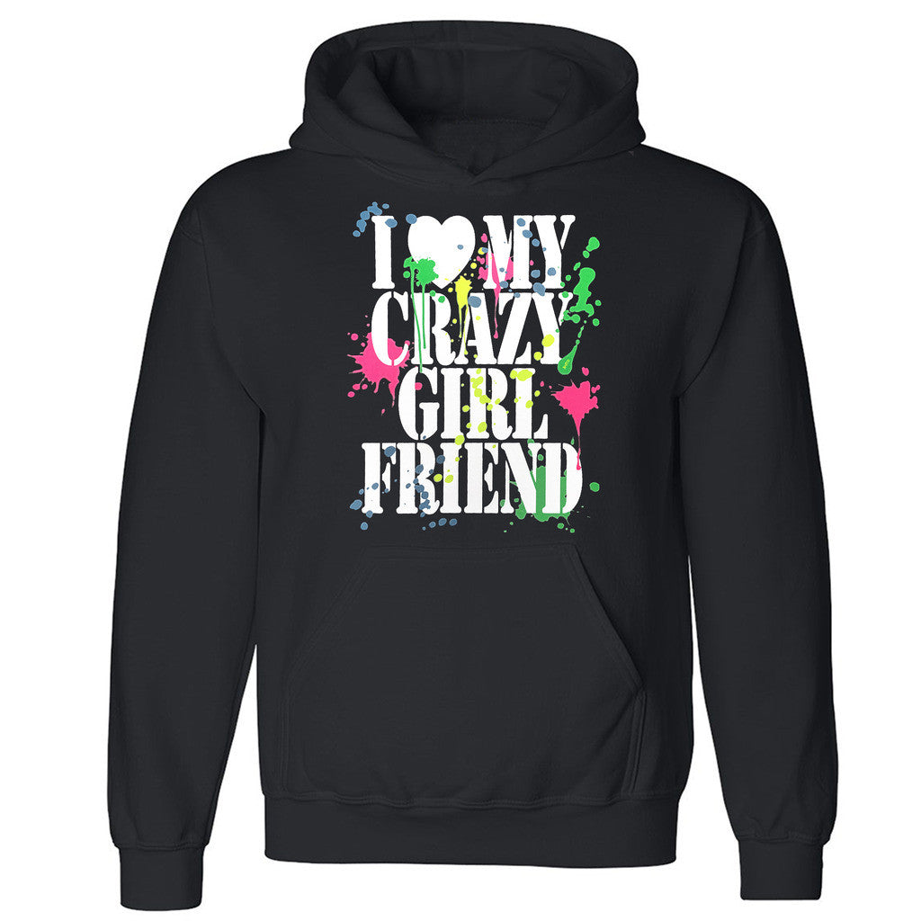 "Zexpa Apparelâ""¢I Love My Crazy Girlfriend Unisex Hoodie Paint Couple Matching Hooded Sweatshirt"
