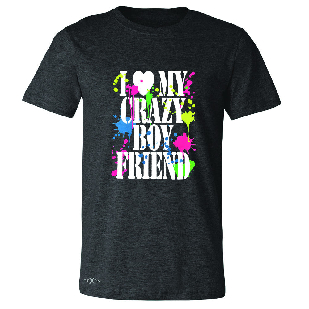 I Love My Crazy Boyfriend Valentines Day Men's T-shirt Couple Tee - Zexpa Apparel - 2