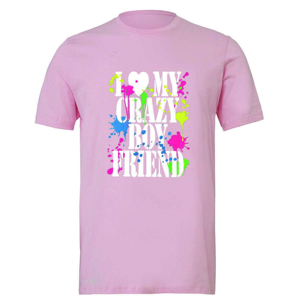 I Love My Crazy Boyfriend Valentines Day Men's T-shirt Couple Tee - Zexpa Apparel - 4