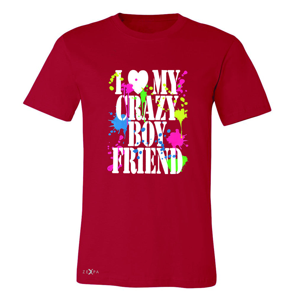 I Love My Crazy Boyfriend Valentines Day Men's T-shirt Couple Tee - Zexpa Apparel - 5