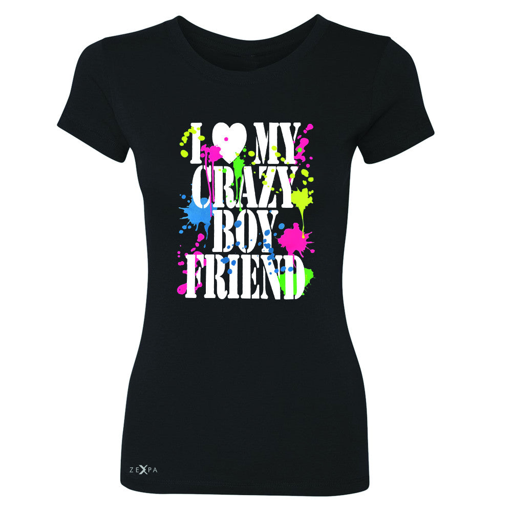 I Love My Crazy Boyfriend Valentines Day Women's T-shirt Couple Tee - Zexpa Apparel - 1