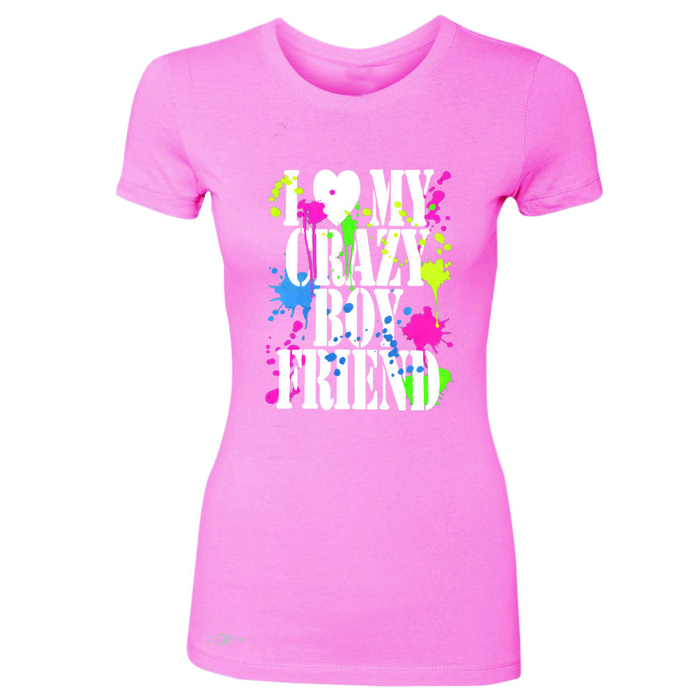 I Love My Crazy Boyfriend Valentines Day Women's T-shirt Couple Tee - Zexpa Apparel - 3