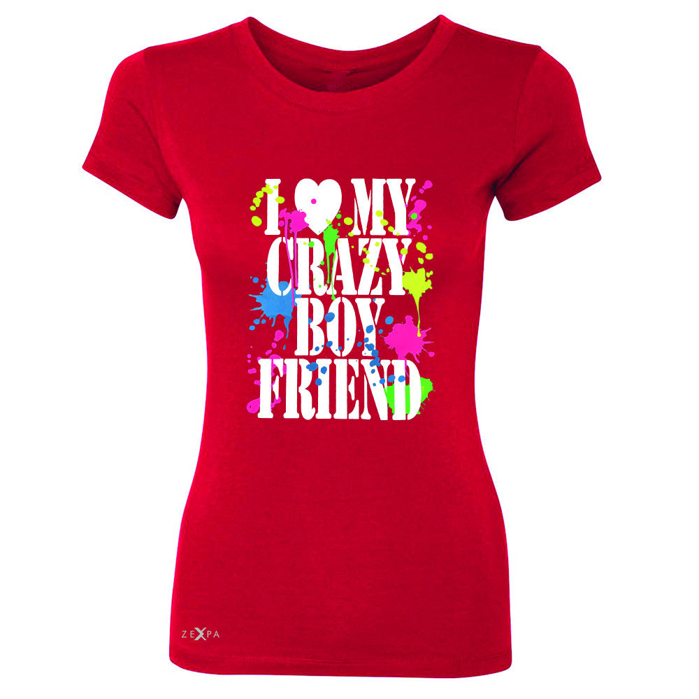 I Love My Crazy Boyfriend Valentines Day Women's T-shirt Couple Tee - Zexpa Apparel - 4