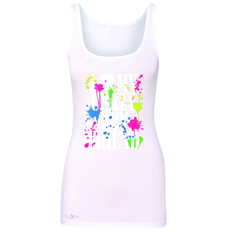 I Love My Crazy Boyfriend Valentines Day Women's Tank Top Couple Sleeveless - Zexpa Apparel - 4