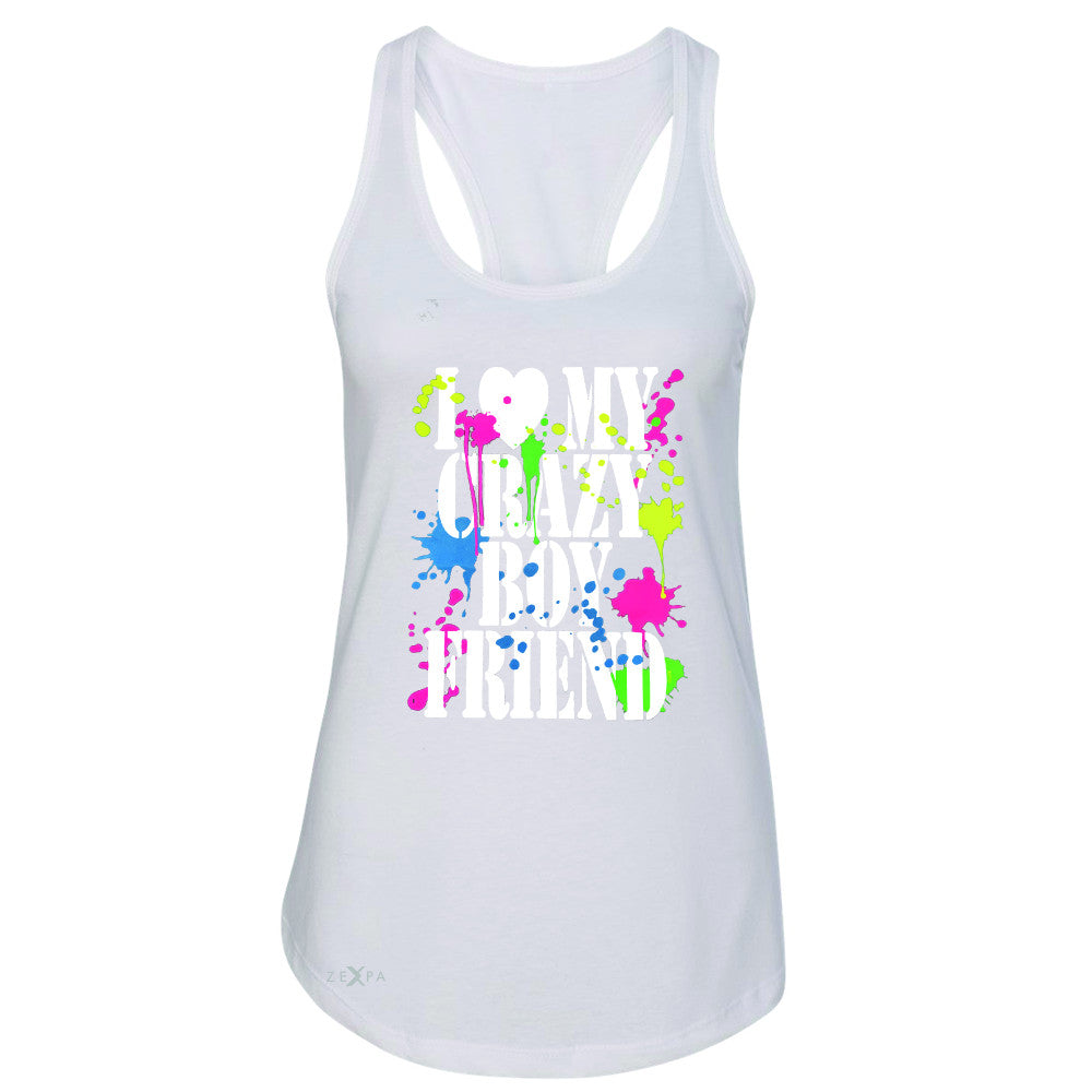 I Love My Crazy Boyfriend Valentines Day Women's Racerback Couple Sleeveless - Zexpa Apparel - 4