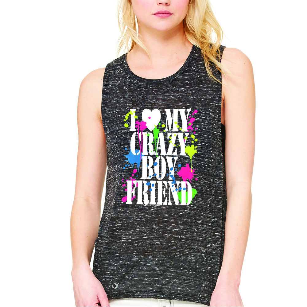 I Love My Crazy Boyfriend Valentines Day Women's Muscle Tee Couple Sleeveless - Zexpa Apparel - 3