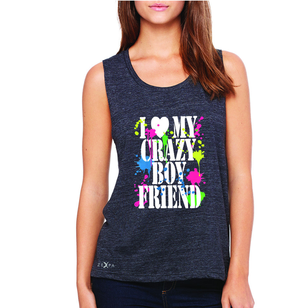 I Love My Crazy Boyfriend Valentines Day Women's Muscle Tee Couple Sleeveless - Zexpa Apparel - 1