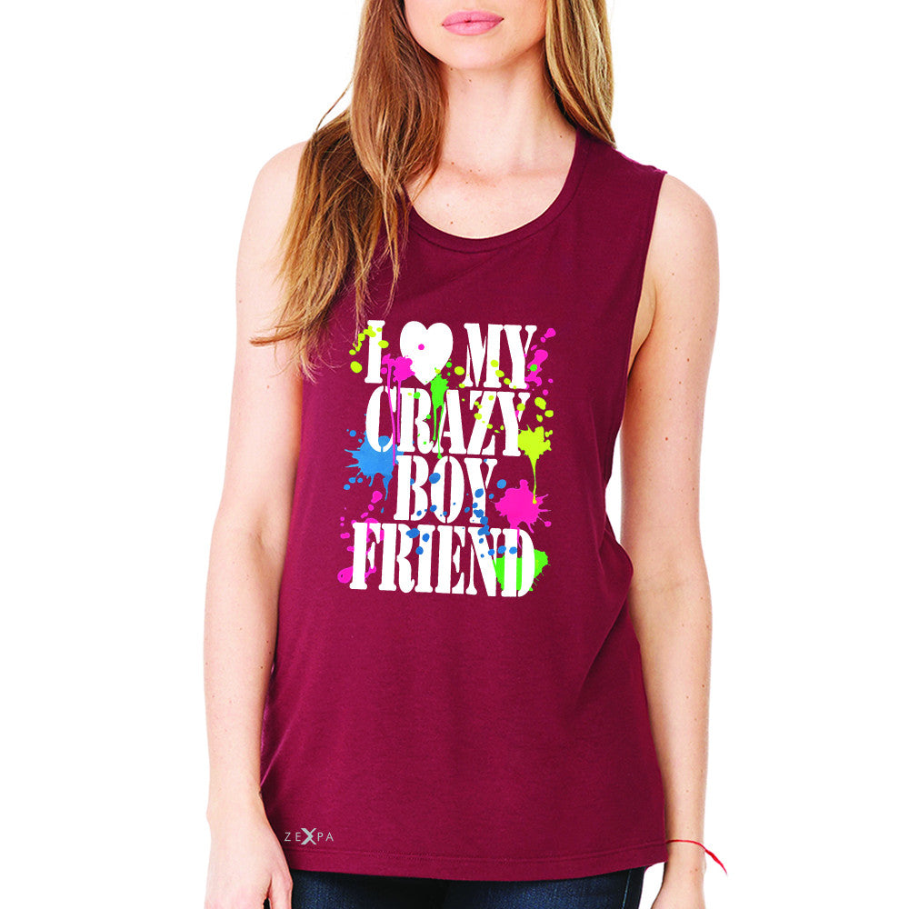 I Love My Crazy Boyfriend Valentines Day Women's Muscle Tee Couple Sleeveless - Zexpa Apparel - 4