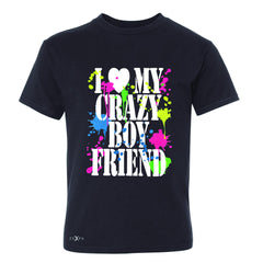 I Love My Crazy Boyfriend Valentines Day Youth T-shirt Couple Tee - Zexpa Apparel - 1