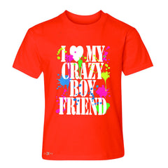 I Love My Crazy Boyfriend Valentines Day Youth T-shirt Couple Tee - Zexpa Apparel - 2