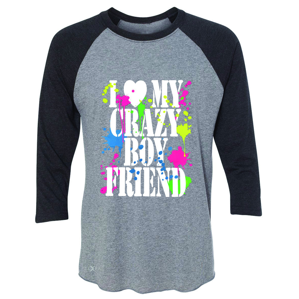 I Love My Crazy Boyfriend Valentines Day 3/4 Sleevee Raglan Tee Couple Tee - Zexpa Apparel - 1