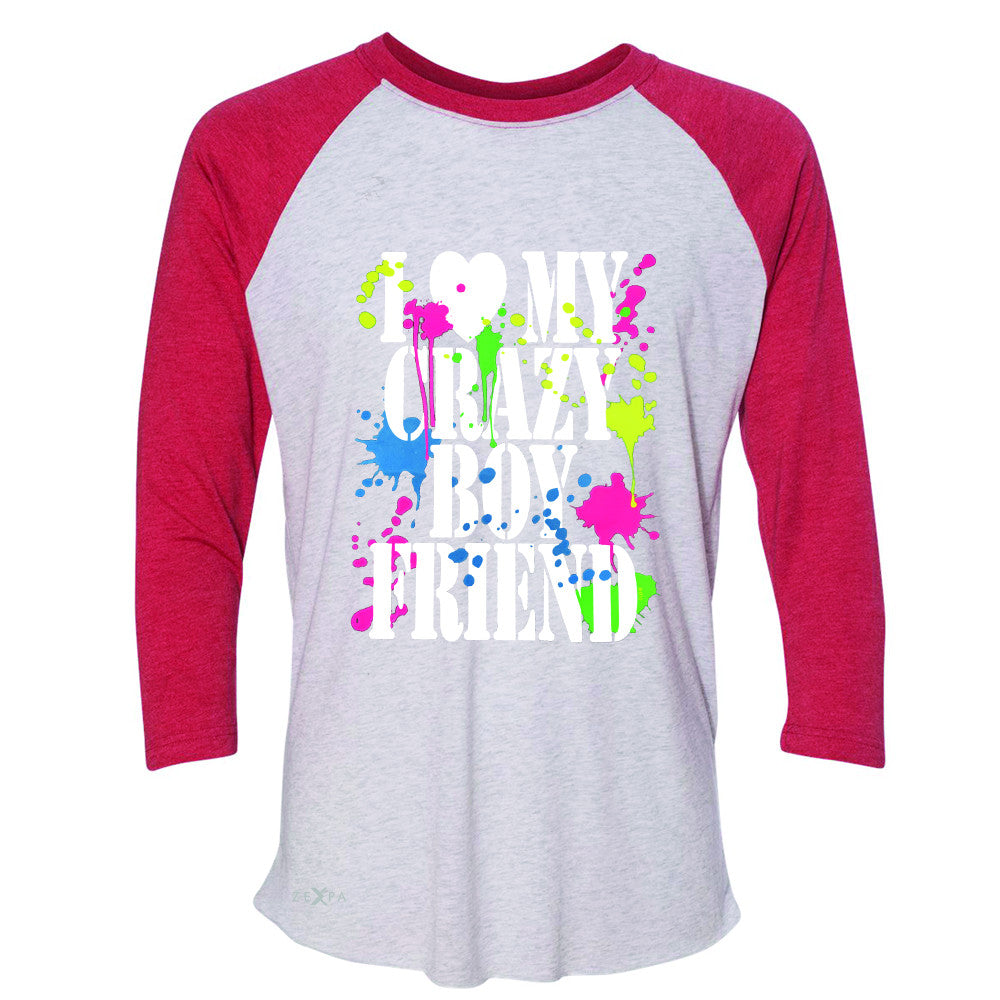 I Love My Crazy Boyfriend Valentines Day 3/4 Sleevee Raglan Tee Couple Tee - Zexpa Apparel - 2