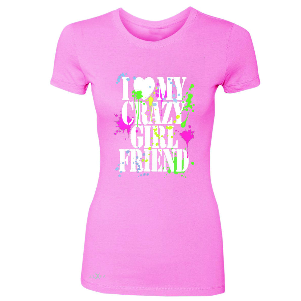 I Love My Crazy Girlfriend Valentines Day Women's T-shirt Couple Tee - Zexpa Apparel - 3