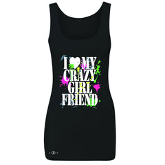 I Love My Crazy Girlfriend Valentines Day Women's Tank Top Couple Sleeveless - Zexpa Apparel - 1
